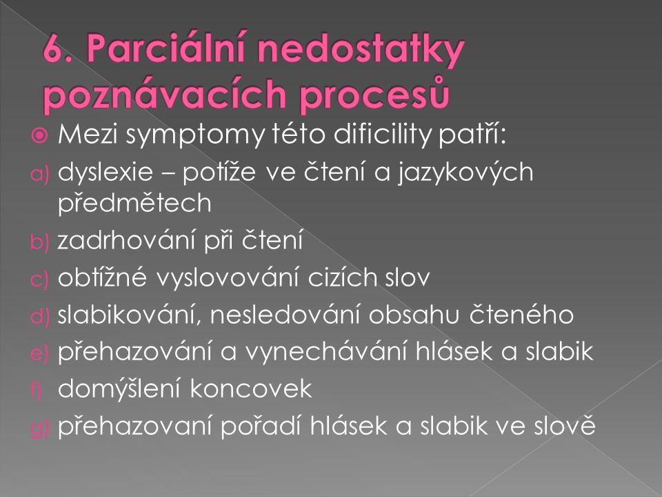 6. Parciální nedostatky poznávacích procesů
