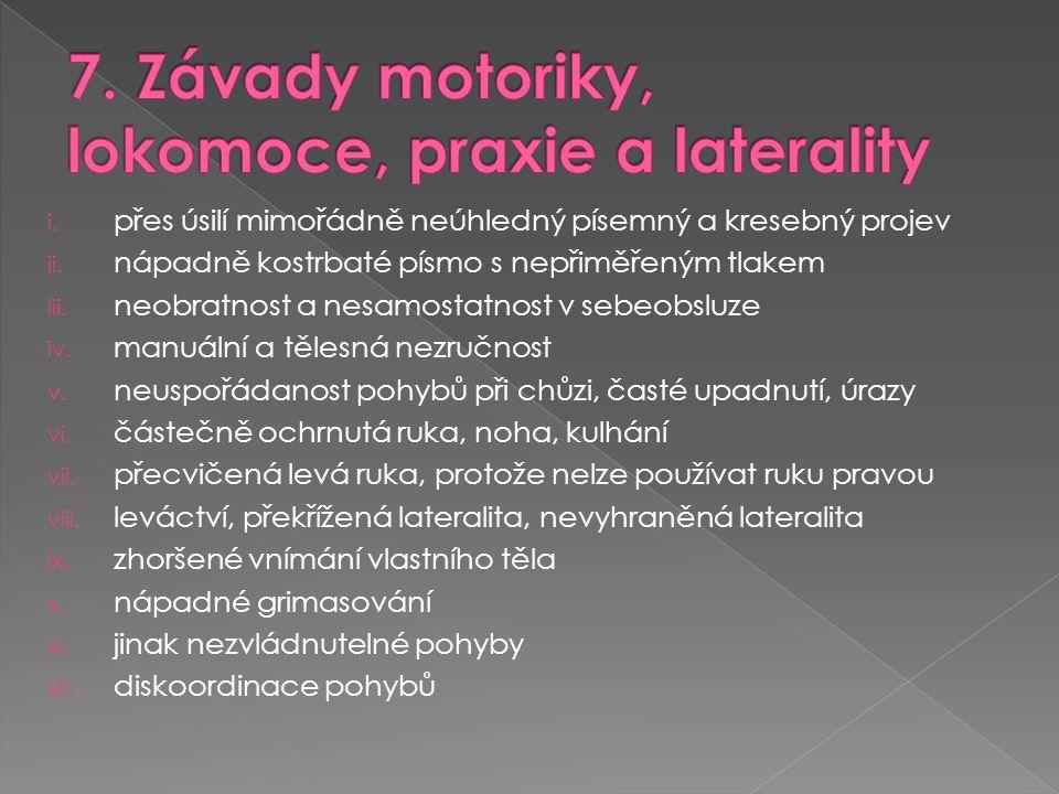 7. Závady motoriky, lokomoce, praxie a laterality