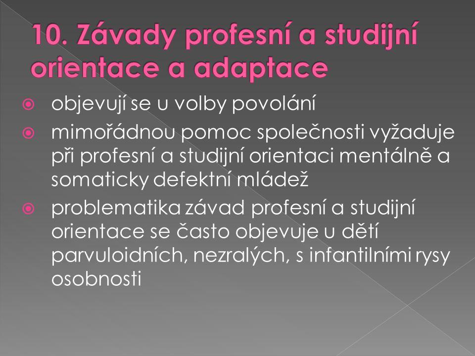 10. Závady profesní a studijní orientace a adaptace