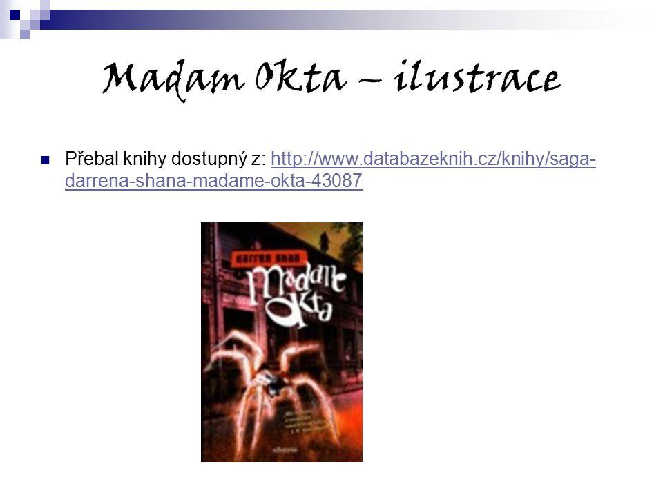 Madam Okta – ilustrace Přebal knihy dostupný z: http://www.databazeknih.cz/knihy/saga-darrena-shana-madame-okta-43087.