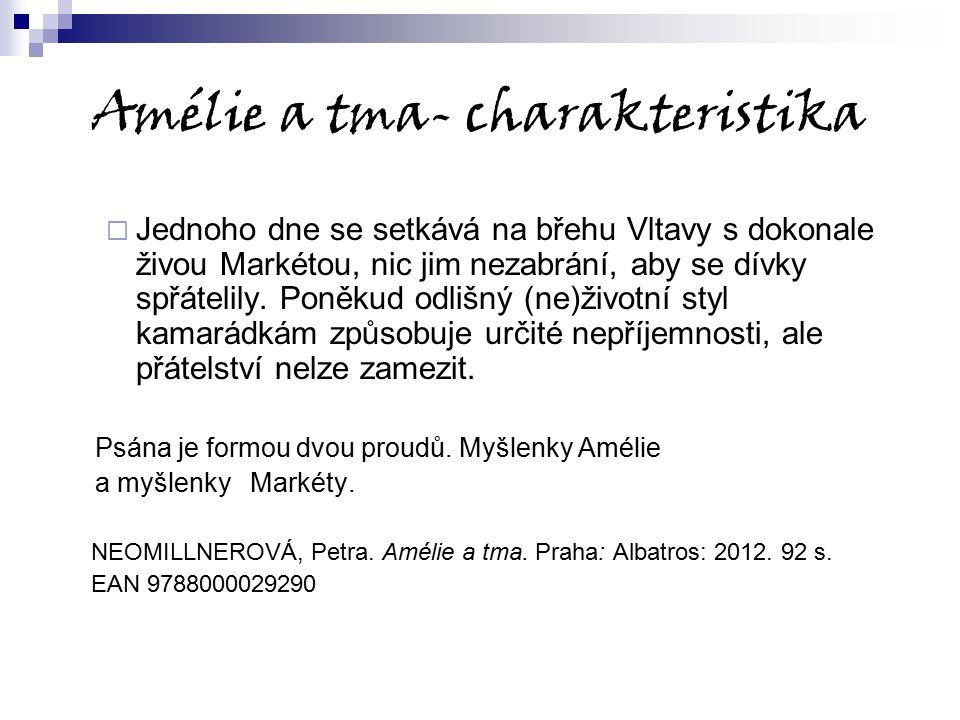 Amélie a tma- charakteristika
