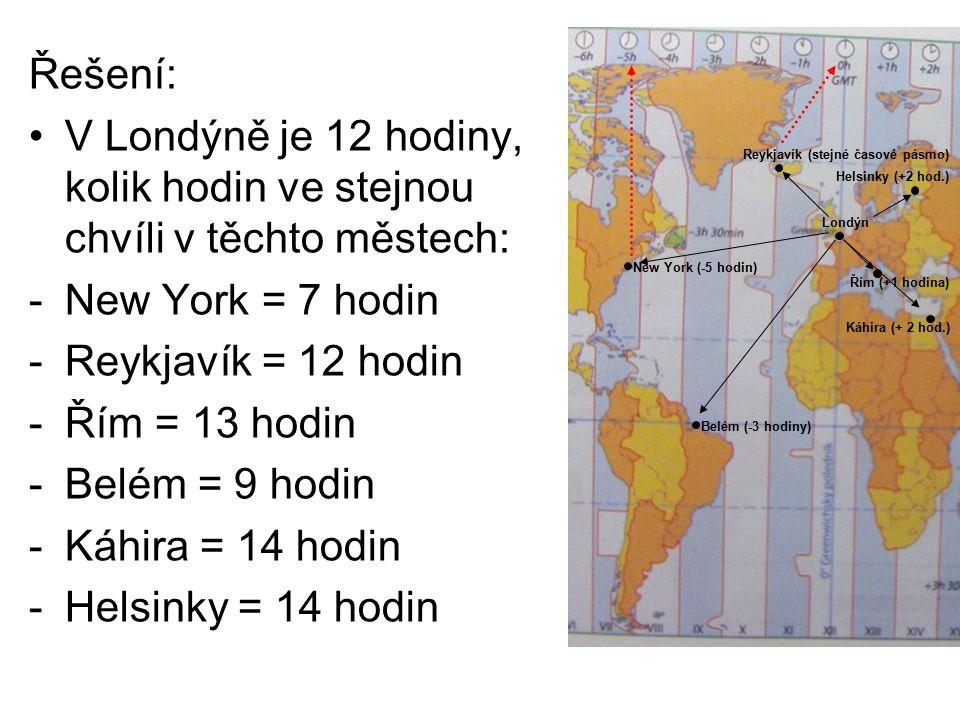 Řešení: V Londýně je 12 hodiny, kolik hodin ve stejnou chvíli v těchto městech: New York = 7 hodin.