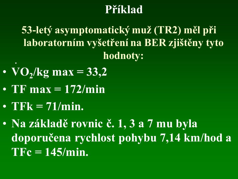Příklad VO2/kg max = 33,2 TF max = 172/min TFk = 71/min.