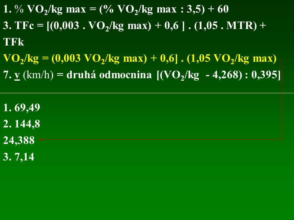 1. % VO2/kg max = (% VO2/kg max : 3,5) + 60