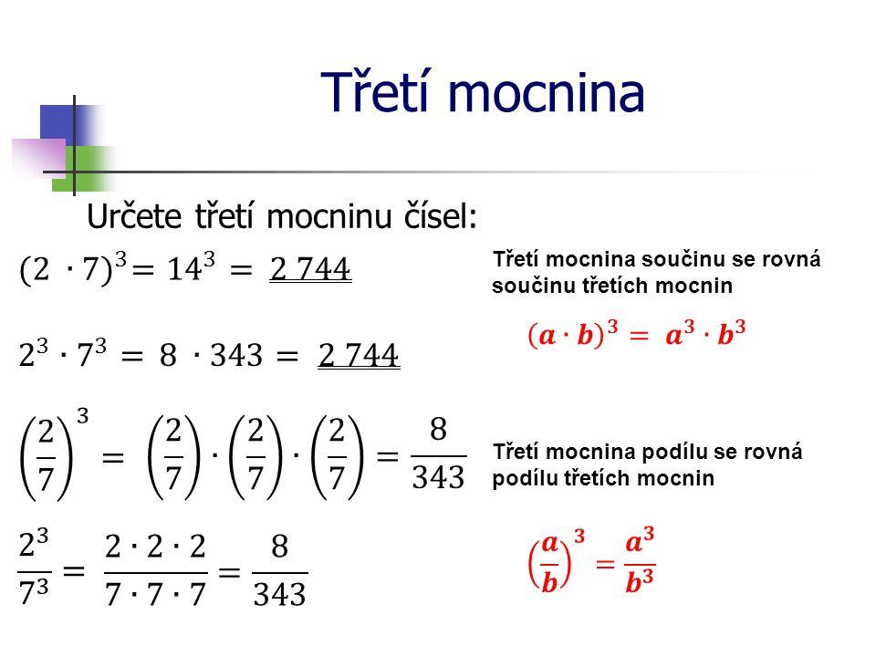 Třetí mocnina Určete třetí mocninu čísel: (2 ∙7) 3 = 14 3 = 2 744