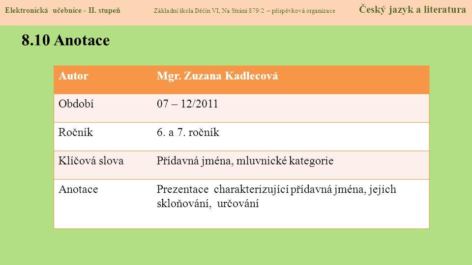 8.10 Anotace Autor Mgr. Zuzana Kadlecová Období 07 – 12/2011 Ročník