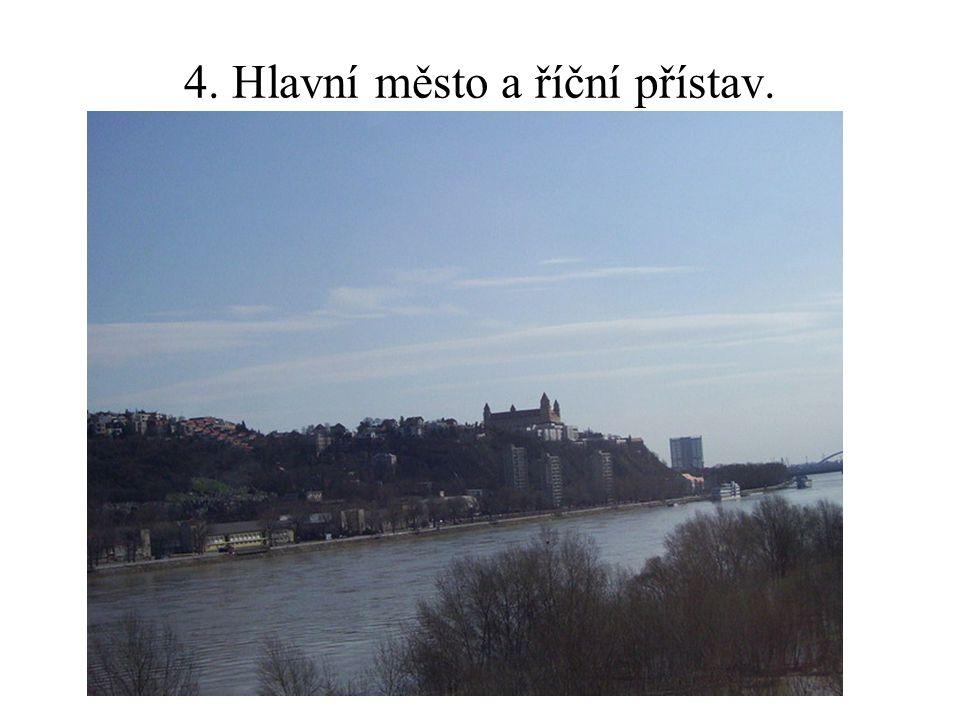 4. Hlavní město a říční přístav.