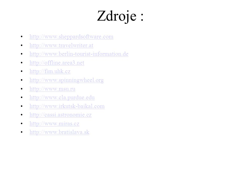 Zdroje : http://www.sheppardsoftware.com http://www.travelwriter.at