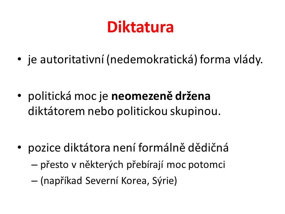 Diktatura je autoritativní (nedemokratická) forma vlády.