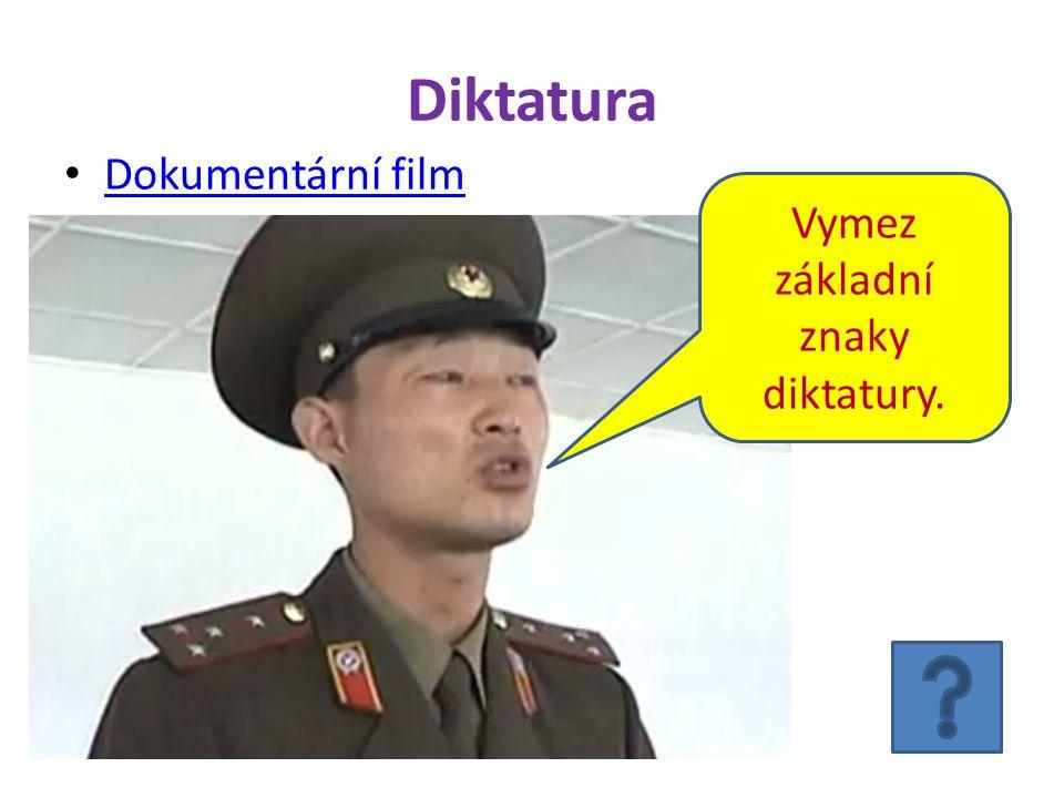 Vymez základní znaky diktatury.