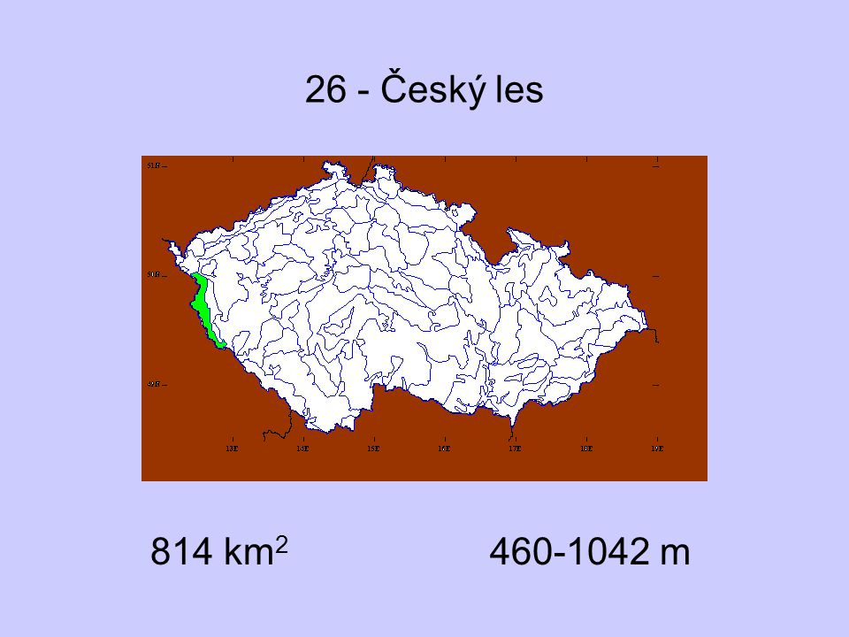 26 - Český les 814 km2 460-1042 m