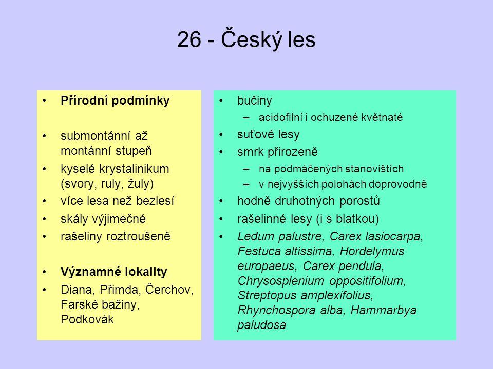 26 - Český les Přírodní podmínky submontánní až montánní stupeň