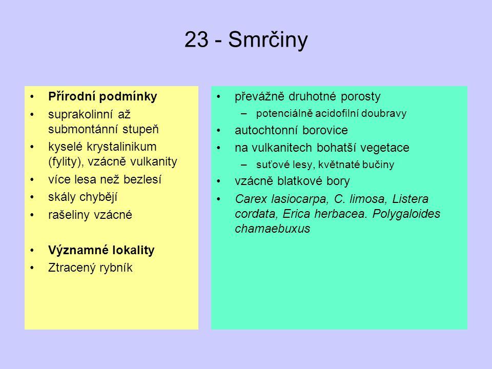 23 - Smrčiny Přírodní podmínky suprakolinní až submontánní stupeň
