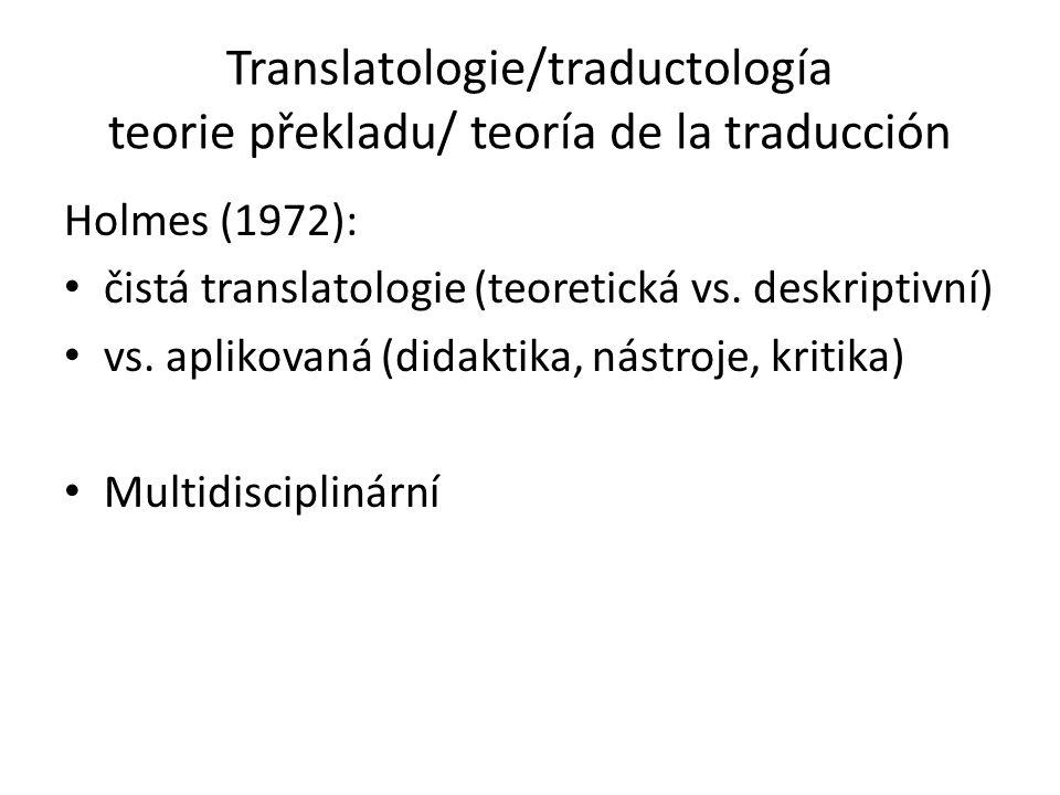 Translatologie/traductología teorie překladu/ teoría de la traducción