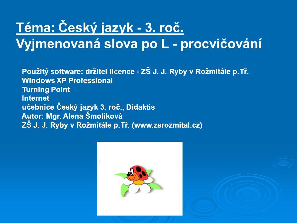 Téma: Český jazyk - 3. roč. Vyjmenovaná slova po L - procvičování
