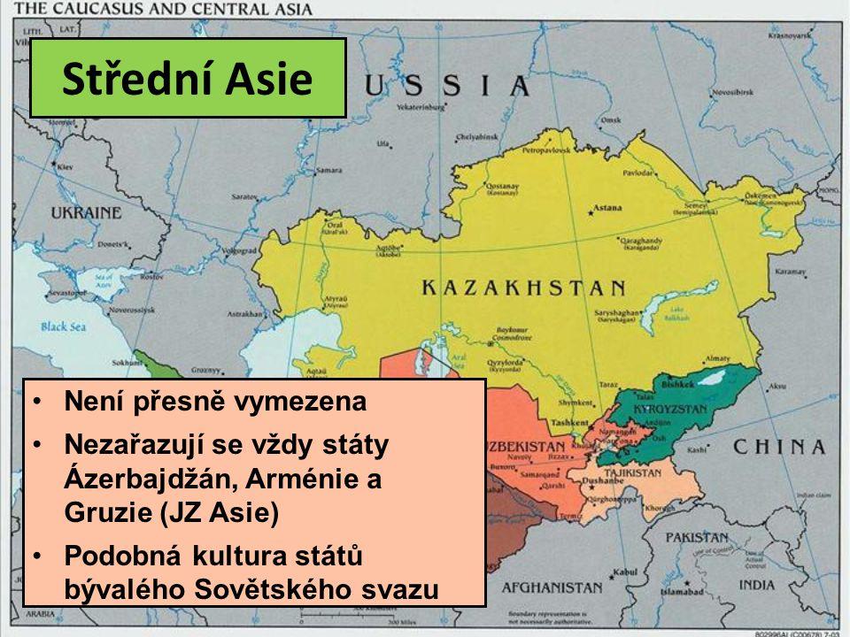 Střední Asie Není přesně vymezena