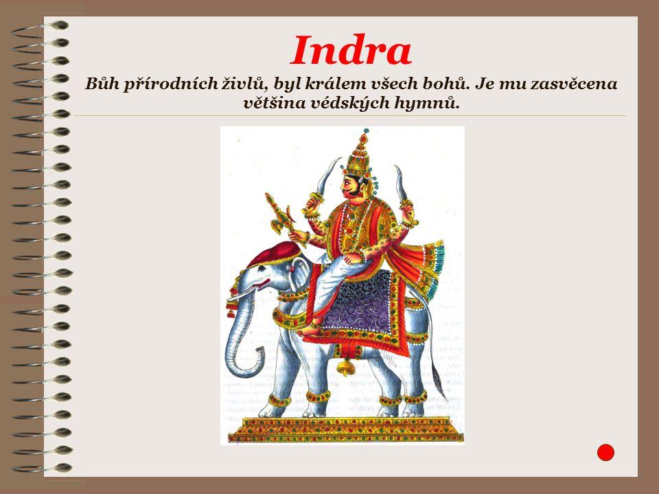 Indra Bůh přírodních živlů, byl králem všech bohů