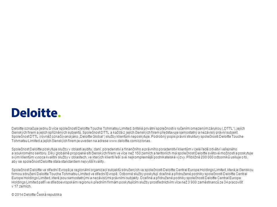 """Deloitte označuje jednu či více společností Deloitte Touche Tohmatsu Limited, britské privátní společnosti s ručením omezeným zárukou (""""DTTL ), jejích členských firem a jejich spřízněných subjektů. Společnost DTTL a každá z jejích členských firem představuje samostatný a nezávislý právní subjekt. Společnost DTTL (rovněž označovaná jako """"Deloitte Global ) služby klientům neposkytuje. Podrobný popis právní struktury společnosti Deloitte Touche Tohmatsu Limited a jejích členských firem je uveden na adrese www.deloitte.com/cz/onas."""