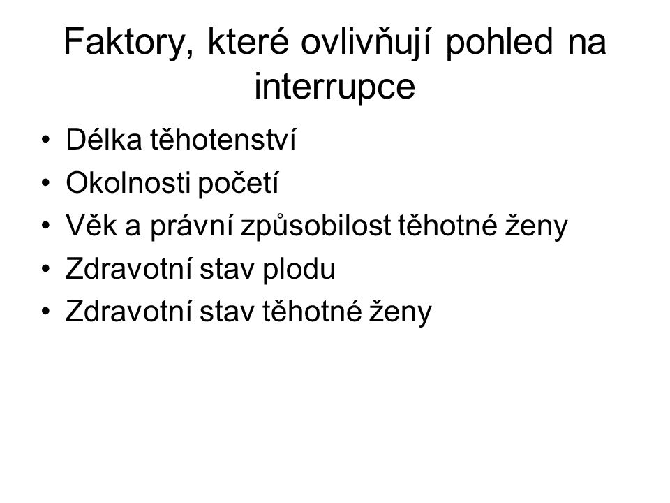 Faktory, které ovlivňují pohled na interrupce