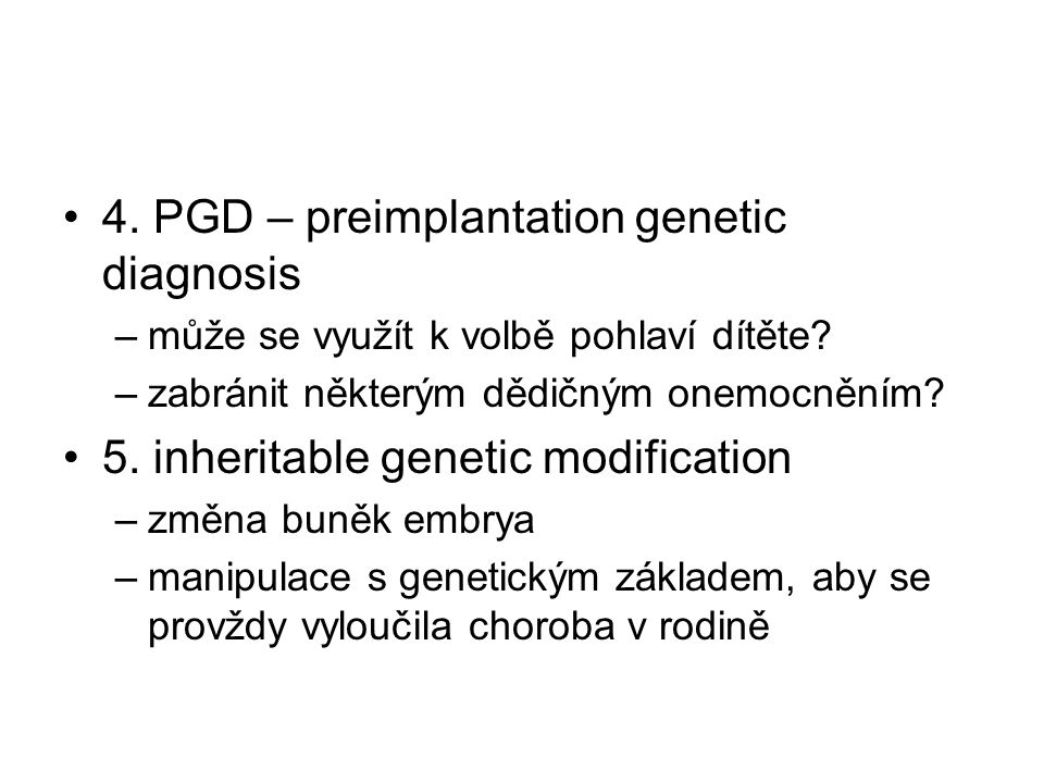 4. PGD – preimplantation genetic diagnosis