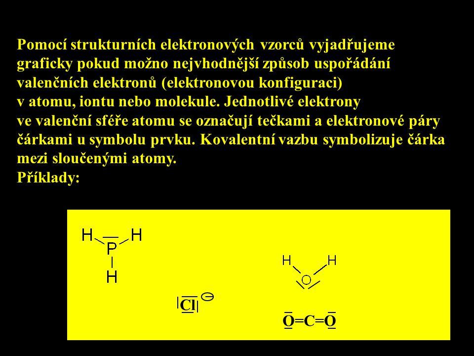 Pomocí strukturních elektronových vzorců vyjadřujeme