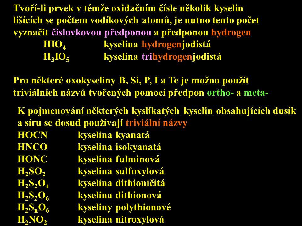 Tvoří-li prvek v témže oxidačním čísle několik kyselin