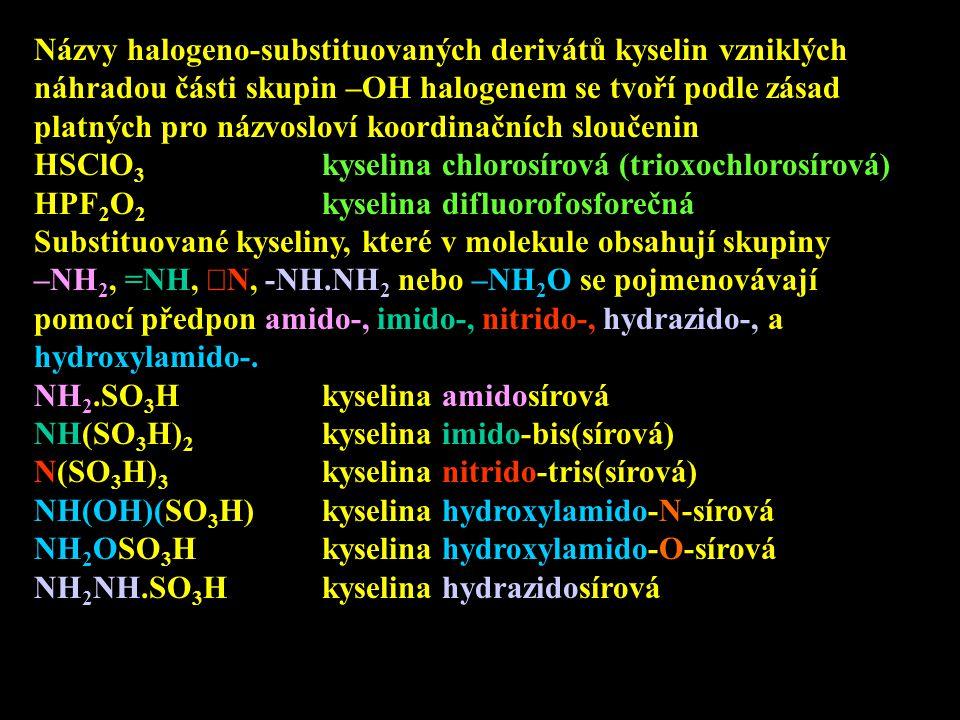 Názvy halogeno-substituovaných derivátů kyselin vzniklých