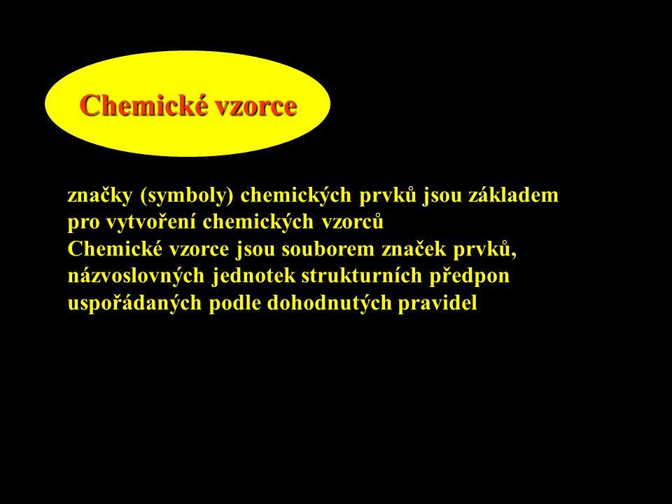 Chemické vzorce značky (symboly) chemických prvků jsou základem