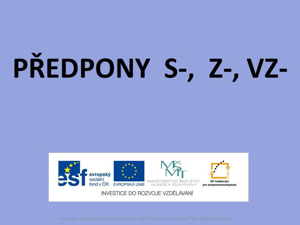 PŘEDPONY S-, Z-, VZ- Autorem materiálu a všech jeho částí, není-li uvedeno jinak, je PhDr.