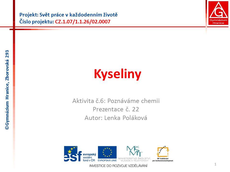 Aktivita č.6: Poznáváme chemii Prezentace č. 22 Autor: Lenka Poláková