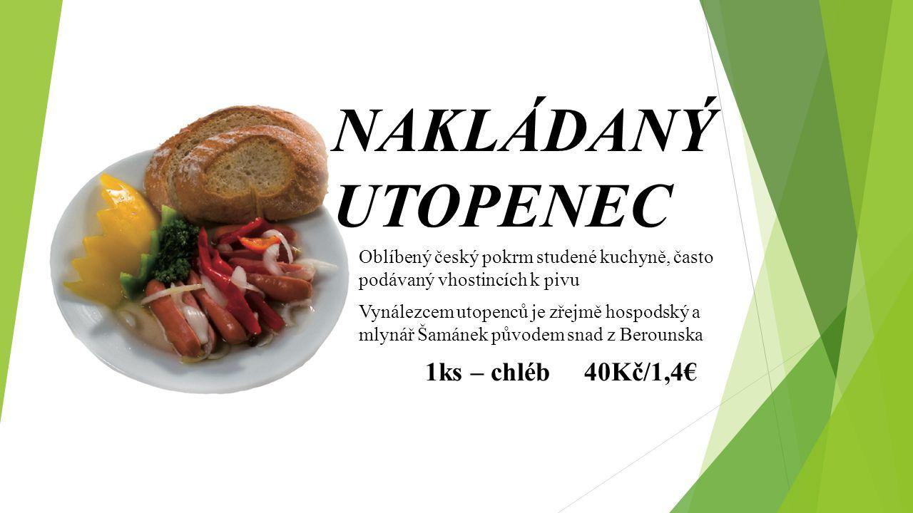 NAKLÁDANÝ UTOPENEC 1ks – chléb 40Kč/1,4€