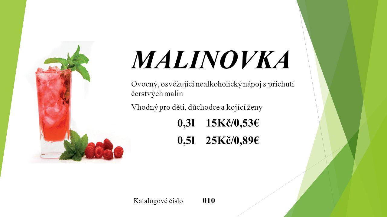 MALINOVKA Ovocný, osvěžující nealkoholický nápoj s příchutí čerstvých malin. Vhodný pro děti, důchodce a kojící ženy.
