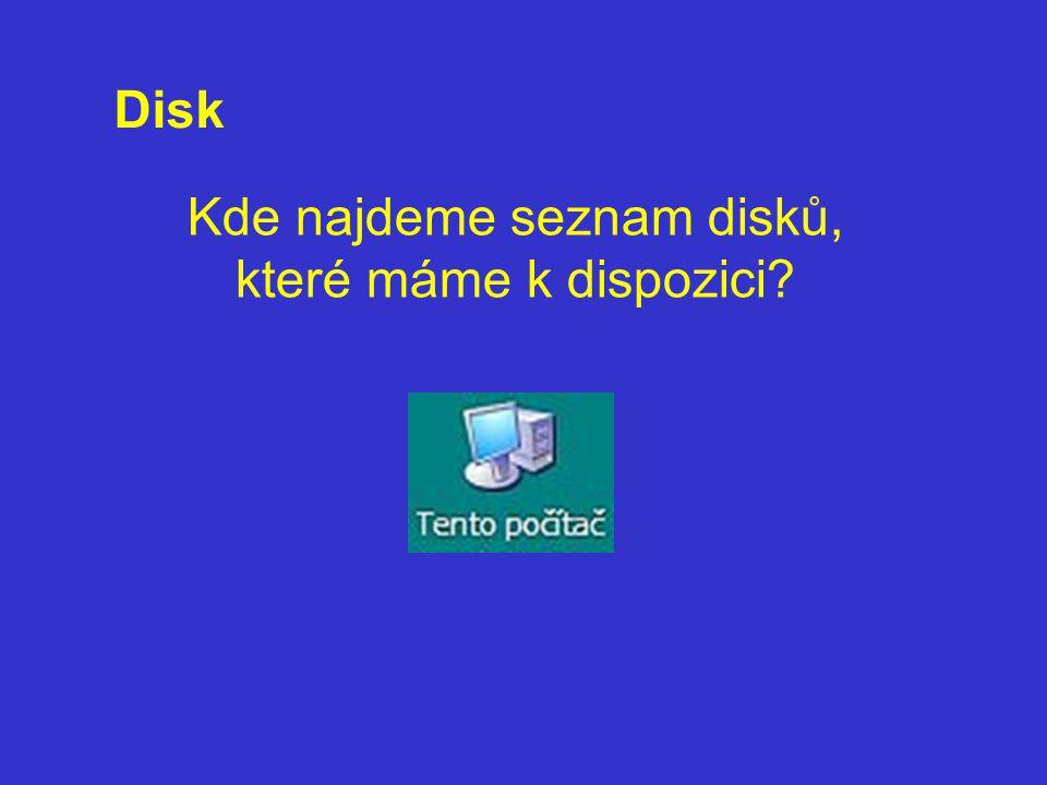 Kde najdeme seznam disků, které máme k dispozici