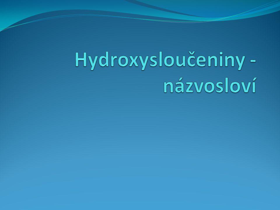 Hydroxysloučeniny - názvosloví