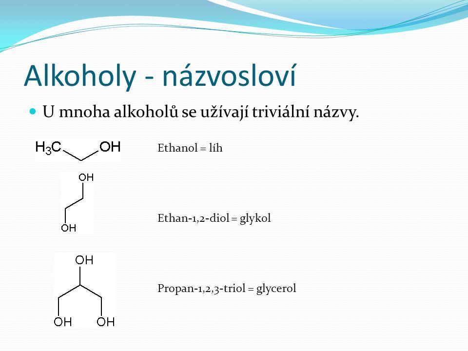 Alkoholy - názvosloví U mnoha alkoholů se užívají triviální názvy.