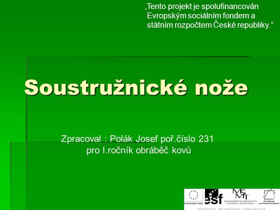 Soustružnické nože Zpracoval : Polák Josef poř.číslo 231