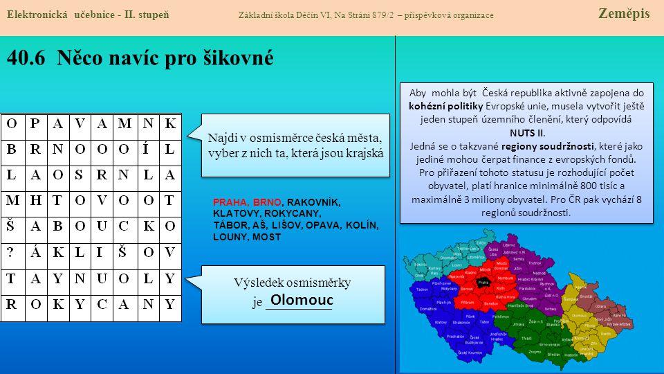 40.6 Něco navíc pro šikovné Olomouc Najdi v osmisměrce česká města,