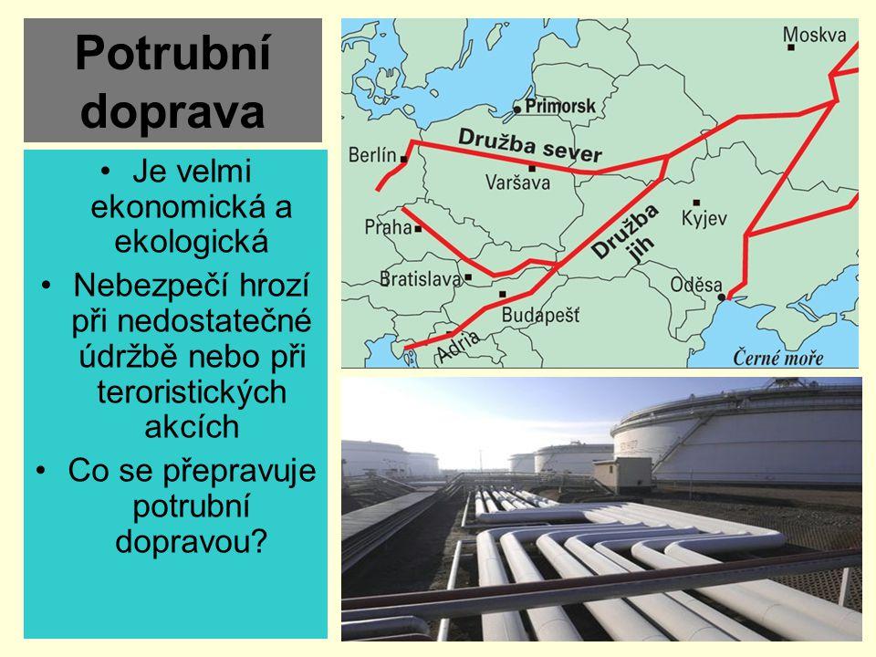 Potrubní doprava Je velmi ekonomická a ekologická