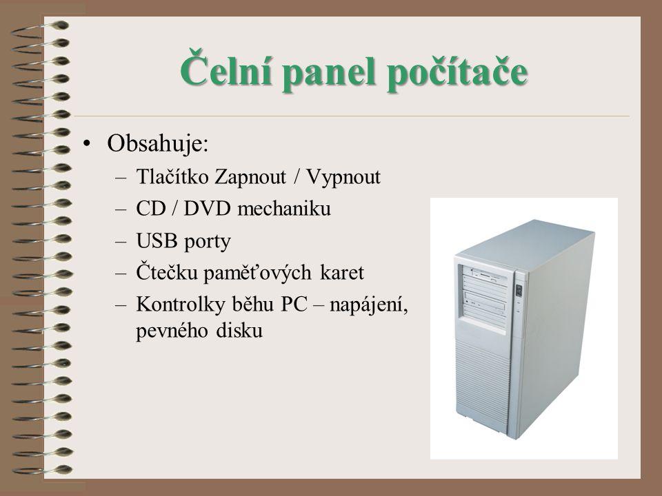 Čelní panel počítače Obsahuje: Tlačítko Zapnout / Vypnout