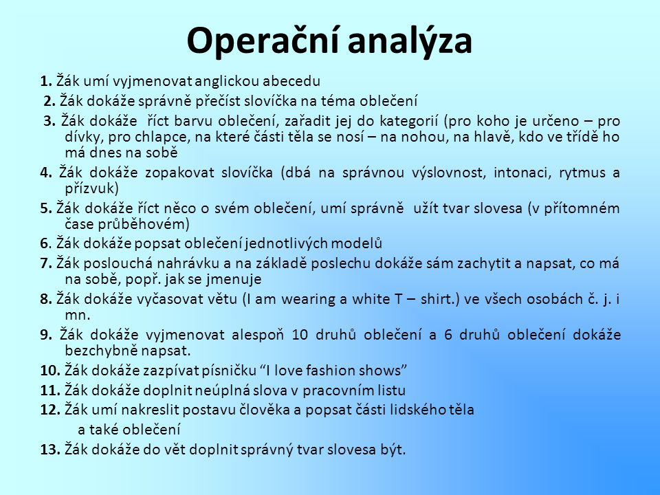 Operační analýza 1. Žák umí vyjmenovat anglickou abecedu