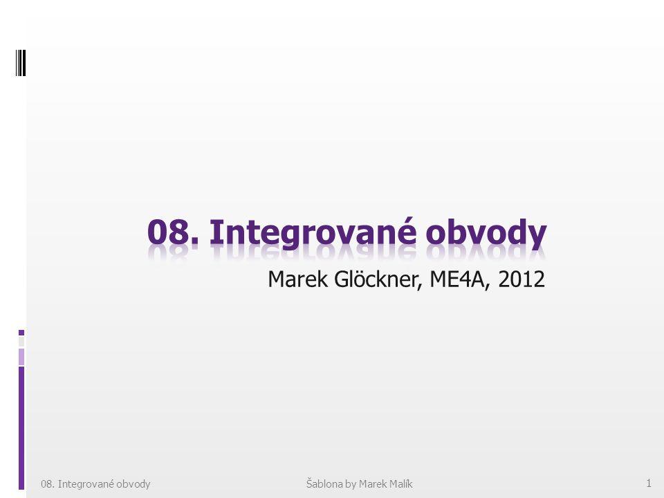 08. Integrované obvody Marek Glöckner, ME4A, 2012