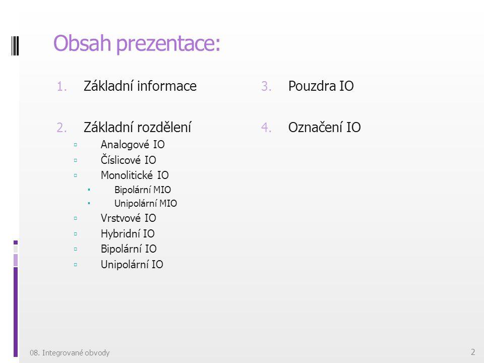 Obsah prezentace: Základní informace Základní rozdělení Pouzdra IO