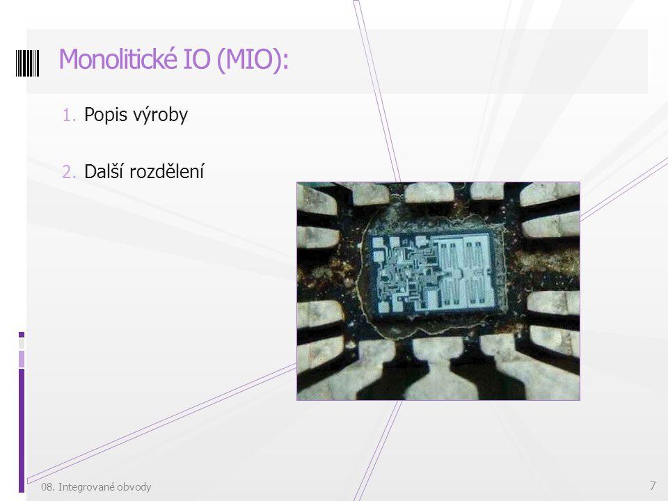Monolitické IO (MIO): Popis výroby Další rozdělení