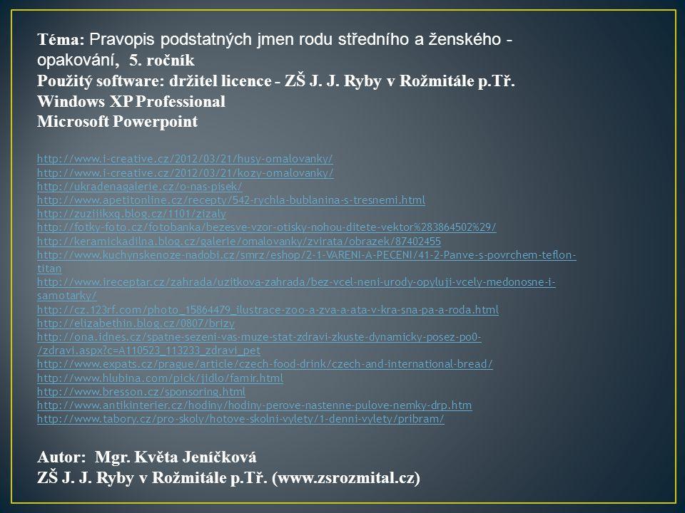 Použitý software: držitel licence - ZŠ J. J. Ryby v Rožmitále p.Tř.