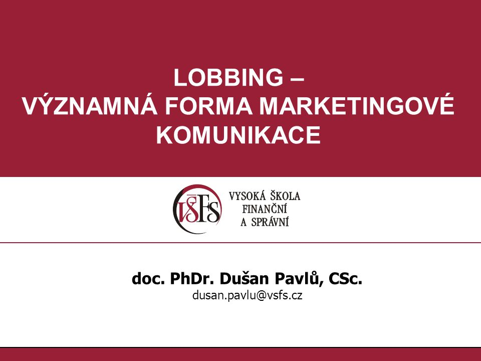 VÝZNAMNÁ FORMA MARKETINGOVÉ KOMUNIKACE doc. PhDr. Dušan Pavlů, CSc.