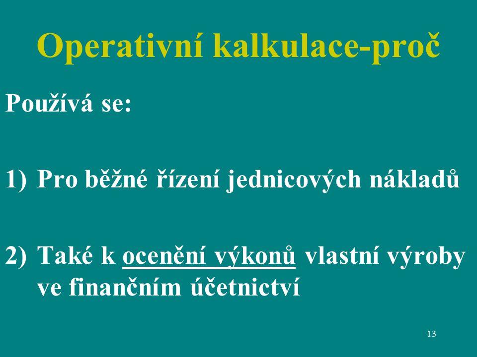 Operativní kalkulace-proč