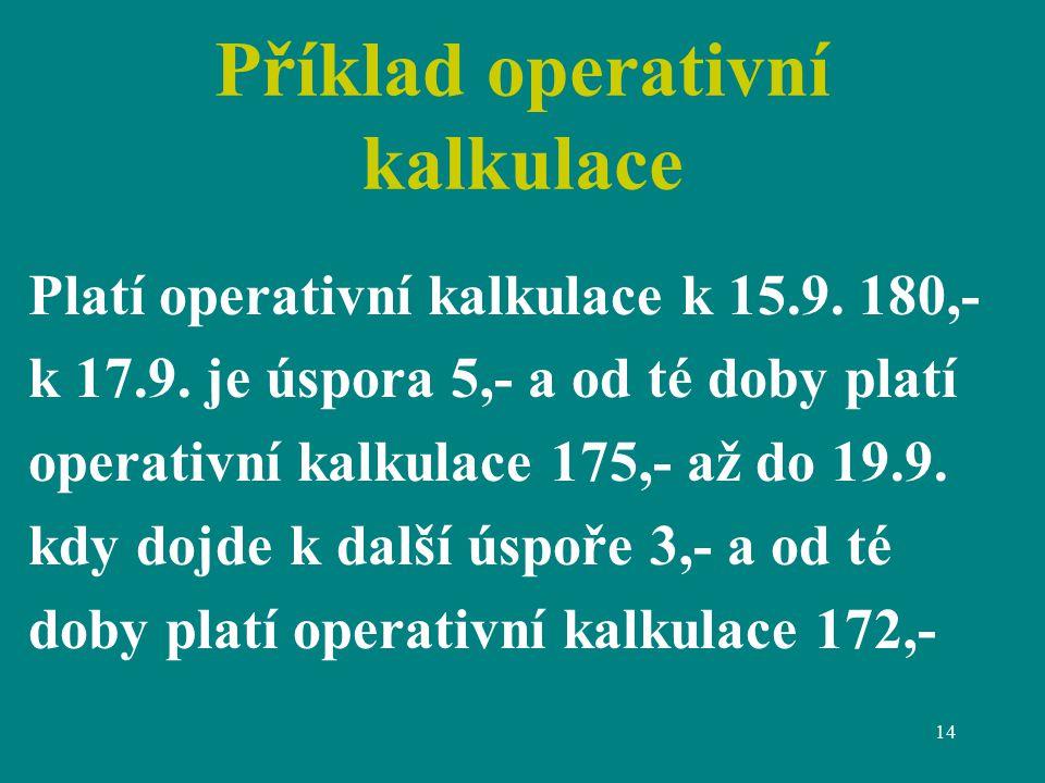 Příklad operativní kalkulace