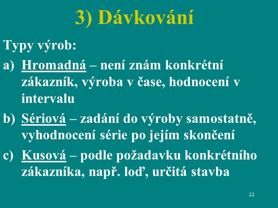3) Dávkování Typy výrob: