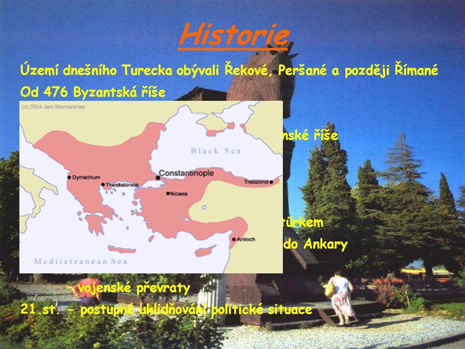 Historie Území dnešního Turecka obývali Řekové, Peršané a později Římané. Od 476 Byzantská říše. Od 11.st. začíná usazování Turků.