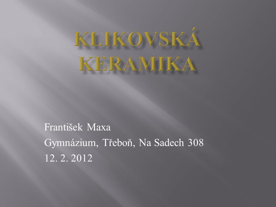 František Maxa Gymnázium, Třeboň, Na Sadech 308 12. 2. 2012
